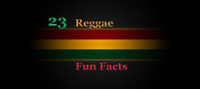 23 Fun Reggae Facts